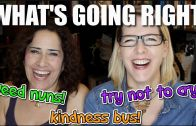 Lacie and Robin – What's Going Right: Weed Nuns, Kindness Bus, Try Not to Cry