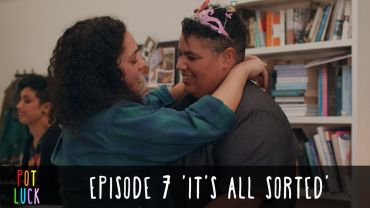 "Pot Luck – Episode 7 – ""It's All Sorted"""