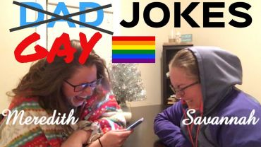 Savannah & Meredith – An Ode To Dad Jokes … with Gay Jokes