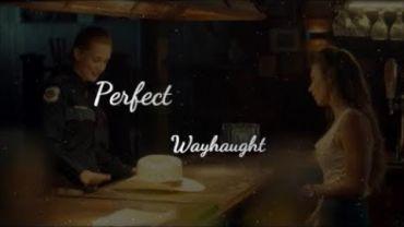 Waverly & Nicole (Wynonna Earp) – Perfect