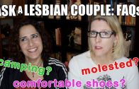 Lacie and Robin – Ask A Lesbian Couple – FAQ's : Camping, Comfortable Shoes, Molestation