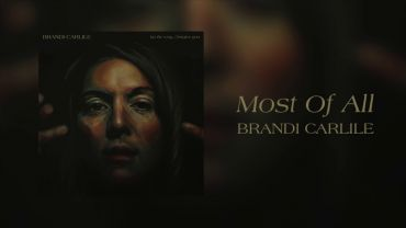 Brandi Carlile – Most Of All (Official Audio)