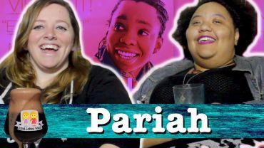 """Drunk Lesbians Watch """"Pariah"""" (Feat. Joelle Monique)"""