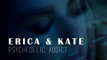 Erica & Kate (Dates) – Psychedelic Addict