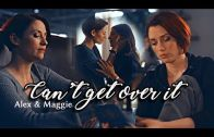 Alex & Maggie (Supergirl) – Can't Get Over It