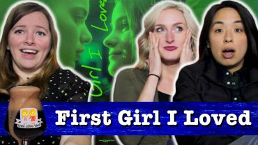 "Drunk Lesbians Watch ""First Girl I Loved"" (Feat. Ashly Perez & Kirsten King)"