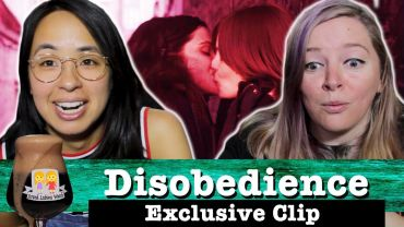 """Drunk Lesbians Watch """"Disobedience"""" Exclusive Clip (Feat. Ashly Perez)"""