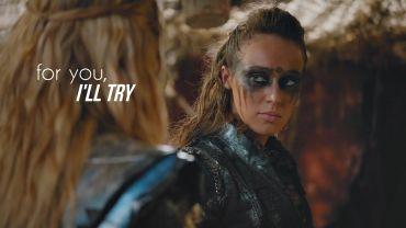 Clarke & Lexa (The 100) – For You I'll Try