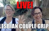 Lacie and Robin (Live) – Lesbian Couple Gripe