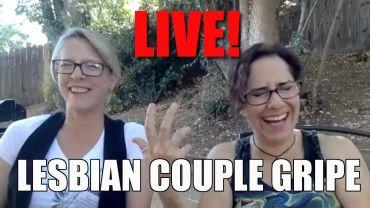 Lacie and Robin (Live) – Lesbian Couple Gripe