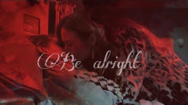 Waverly & Nicole (Wynonna Earp) – Be Alright