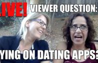 Lacie and Robin – Viewer Question: Why Do People Lie on Dating Apps?