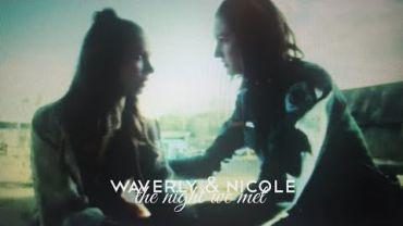 Waverly & Nicole (Wynonna Earp) – The Night We Met