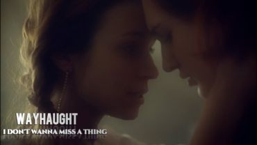 Waverly & Nicole (Wynonna Earp) – I Don't Want To Miss A Thing