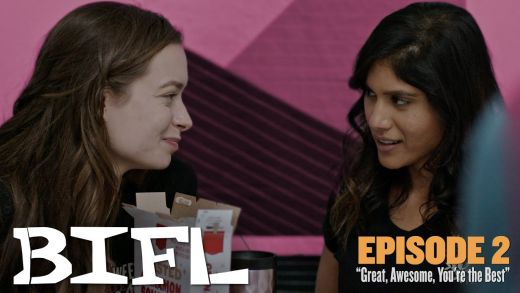 BIFL: The Series | Episode 2 – Great, Awesome, You're the Best!