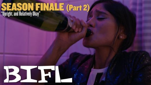 BIFL: The Series | Episode 6 – Upright, and Relatively Okay (Season Finale Part 2)