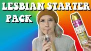 The Lesbian Starter Pack