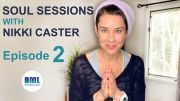 SOUL SESSIONS – With Nikki Caster – EPISODE 2