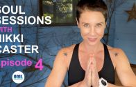 Soul Sessions  – With Nikki Caster – Episode 4