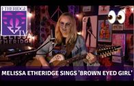 Melissa Etheridge Covers 'Brown Eyed Girl' on EtheridgeTV