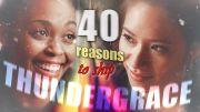 40 Reasons to ship THUNDERGRACE
