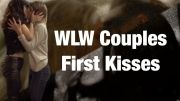 WLW First Kisses (Part 1)